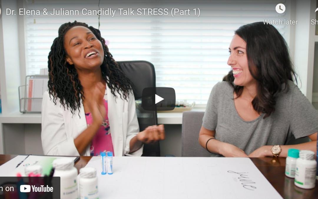Dr. Elena & Juliann Candidly Talk STRESS (part 1)