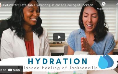 Got Water? Let's Talk Hydration | Balanced Healing of Jacksonville