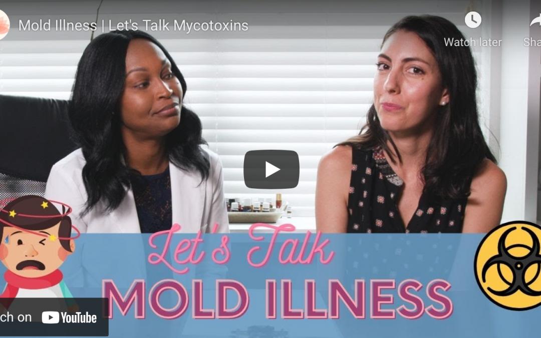 Mold Illness: Let's Talk Mycotoxins